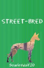 Street-Bred by ScarletWolf20