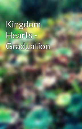Kingdom Hearts - Graduation by thedreadsatanica