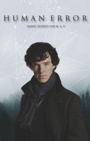 Human Error | Sherlock y Tú .  by -riotgrrrl