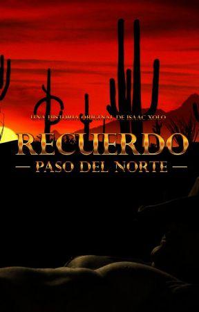 Recuerdo -Paso Del Norte- by lordxolotl