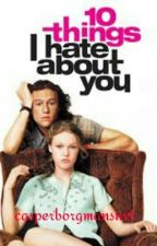 10 Things I Hate About You by casperborgmansnvt