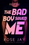 The Bad Boy Saved Me // (1) cover