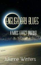 English Bay Blues: A Mass Effect Prequel (Shenko) by Julianne_Winters
