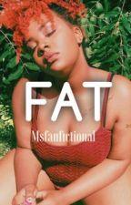 FAT: Full-Figured Beauty by MsFanfictional