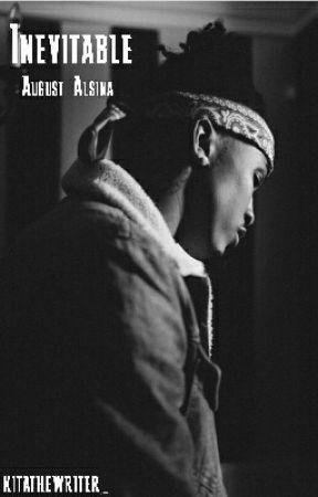 Inevitable - August Alsina by kitathewriter_