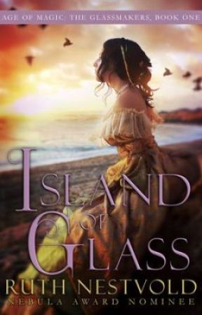 Island of Glass: Book I of The Glassmakers by RuthNestvold