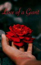 Love of a Giant by thebigpotatoqueen