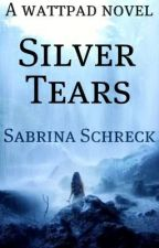 Silver Tears[ON HOLD] by Hello_Sweetie