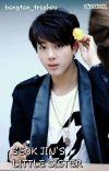 Seok Jin's Little Sister | BTS Fanfiction  cover