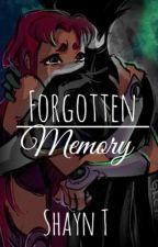 Forgotten Memory {RobStar Fanfic} by ShyDreamer25