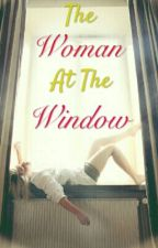 The Woman At The Window (completed) by Rave_Turtle