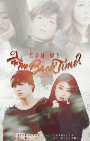Can We Turn Back Time? [JungkookxHalla Fanfiction] by Taemseul