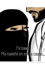 Firdaws:Ma naïveté en est la cause... by panamienne_