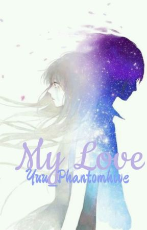 *****DISCONTINUED*****My Love (Ciel Phantomhive X Reader)  by GemGemmie