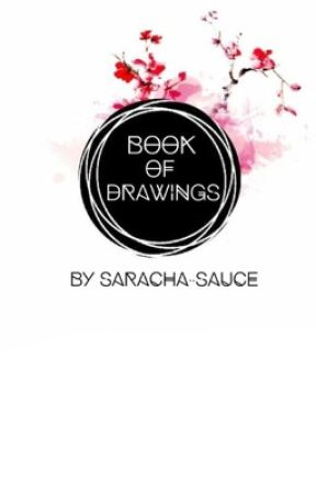 Book of Drawings by saracha-sauce