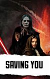 Saving You | Anakin Skywalker cover