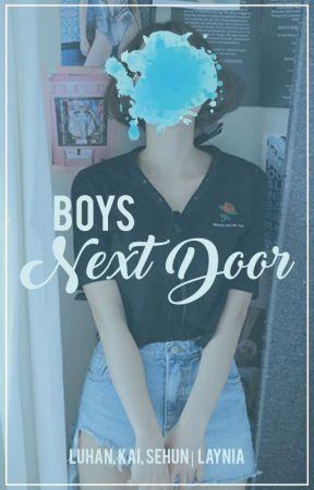 Boys Next Door ● Luhan, Kai, Sehun. by LayNia