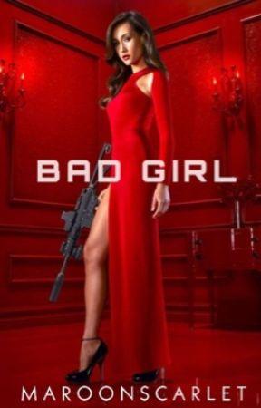 BAD GIRL by maroonscarlet