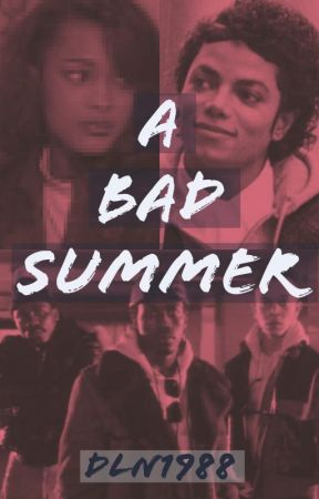 A BAD Summer by DLN1988