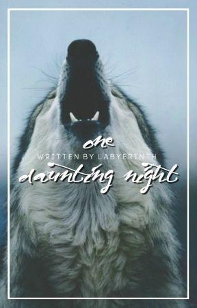One Daunting Night by dreamingofmars