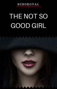 The not so Good Girl cover