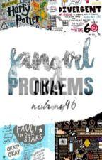 Fangirl Problems by nishanywrites