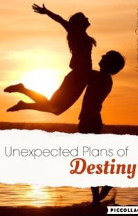 Unexpected Plans of Destiny✔️ cover