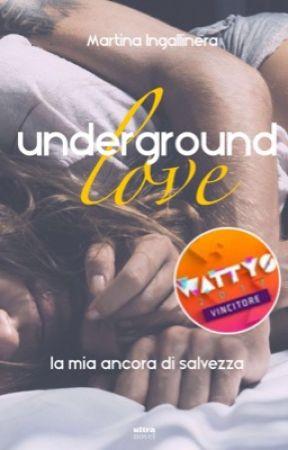 Underground Love (1). La mia ancora di salvezza ➳ H.S. [IN LIBRERIA] by Redlips92