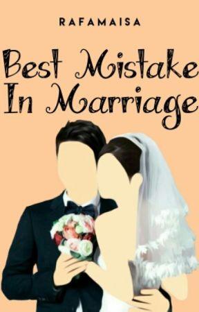 Best Mistake In Marriage by rafamaisa