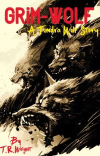 """""""Grim Wolf""""   A Tundrawolf Story cover"""
