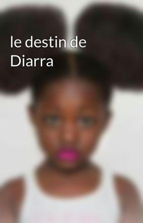 le destin de Diarra by Mamyalo97