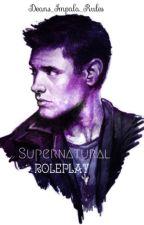 Supernatural Roleplay {Restarted} by _Hepburnette__