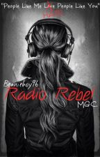 Radio Rebel||MGC by Beanieboy96