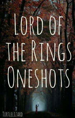 Lotr One Shots!!! by turtlelizard