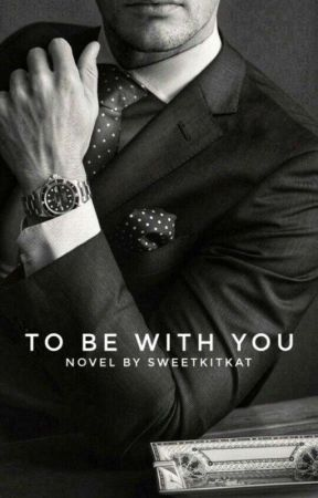 TO BE WITH YOU by SweetKitkat