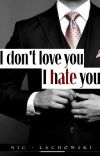 I Don't Love You, I Hate You |BL| cover