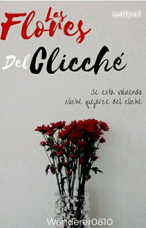 Las Flores Del Cliche by Wanderer0810