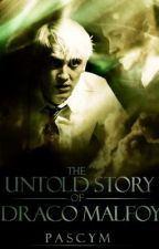 The Untold Story Of Draco Malfoy by PascyM