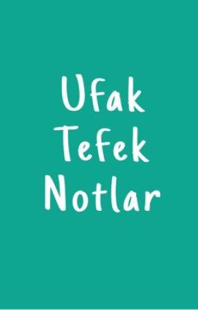 Ufak Tefek Notlar  by bthntozkoparan