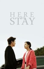 Here to Stay by daydrms_