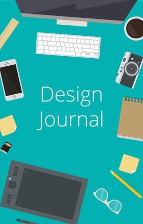Design Journal by daniel