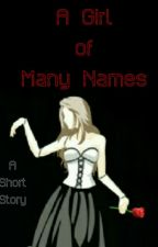 A Girl of Many Names (Phantom of the Opera) (Short Story) by sarahlet2999