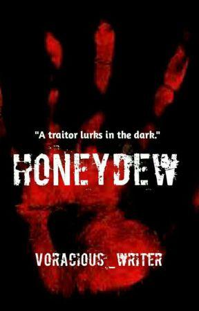 HONEYDEW (A romantic thriller)  by voracious_writer