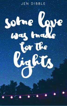 Some Love was Made for the Lights by jennifer