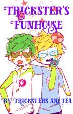 Trickster's Funhouse by TrickstersAndTea