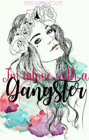 Im Inlove With A Gangster by mschengtoot