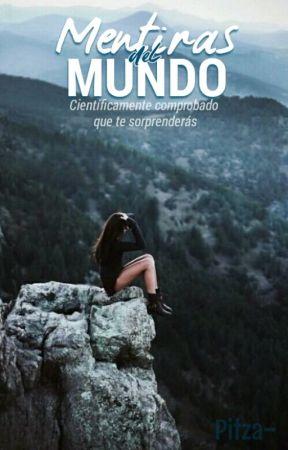 MENTIRAS del mundo. by Pitza-
