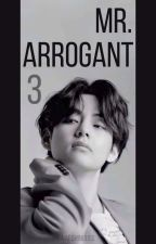Mr. Arrogant [book 3] || Kim Taehyung [COMPLETED] by naechinguss