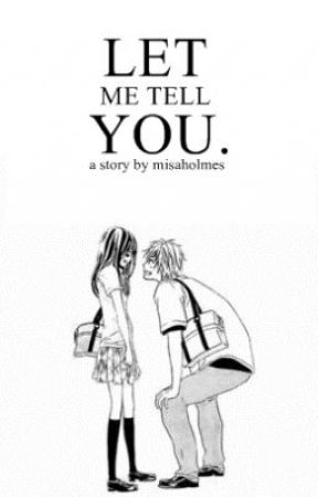 Let me tell you. [Oneshot] by misaholmes