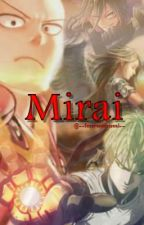 Mirai // One Punch Man Fanfic by --foreverethereal--